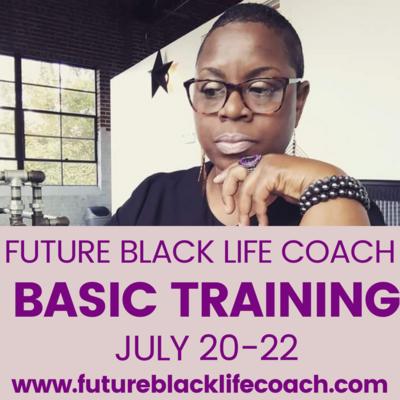 Future Black Life Coach 3 Day Virtual Experience