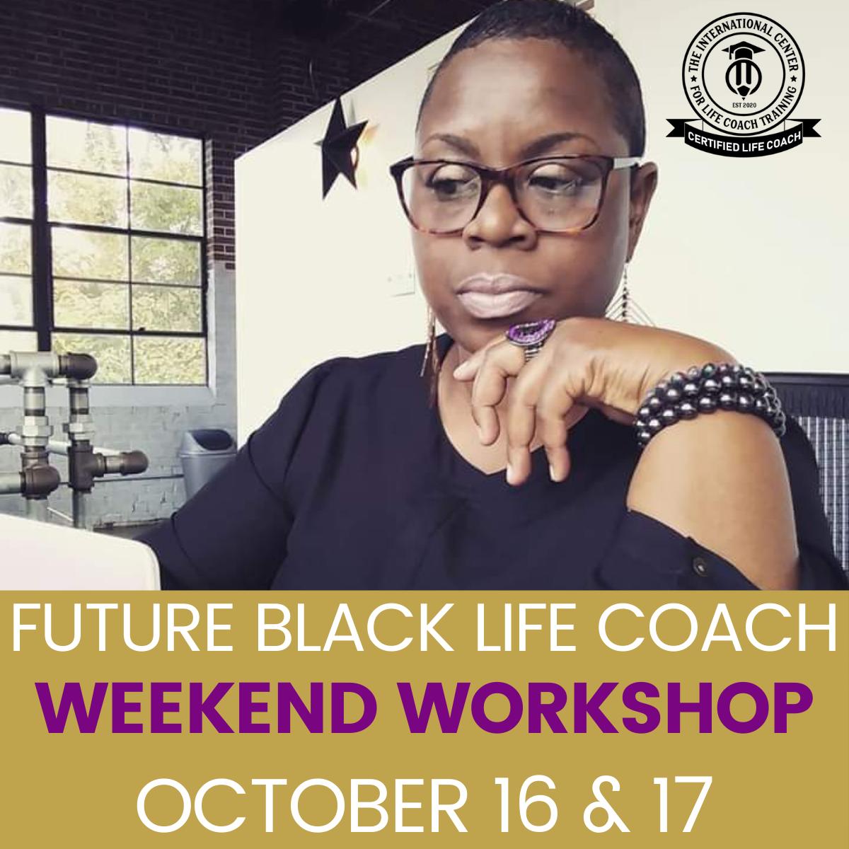 Future Black Life Coach Weekend Workshop