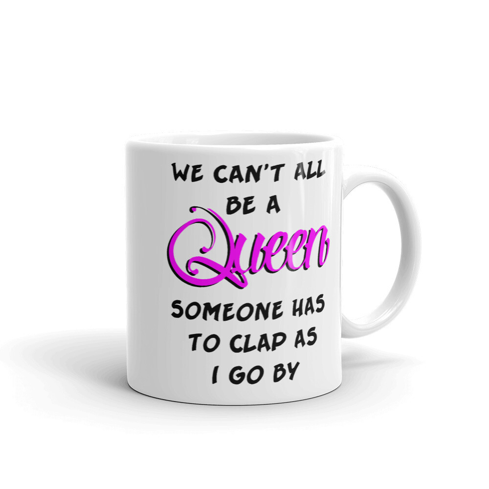 im a queen Mug