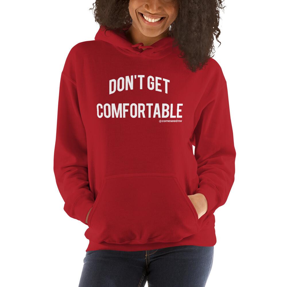 Don't Get Comfortable Unisex Hoodie