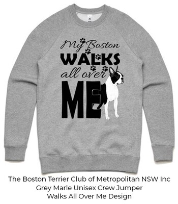 Unisex Standard Crew Jumper - My Boston Walks All Over Me Design