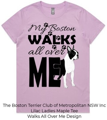 Ladies Maple T-Shirt - My Boston Walks All Over Me Design
