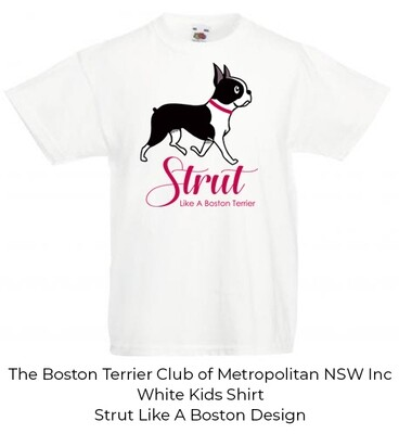 Kids/Toddler/Baby T-Shirt - Strut Like A Boston Terrier Design