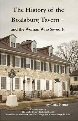 The History of the Boalsburg Tavern - and the Woman Who Saved It