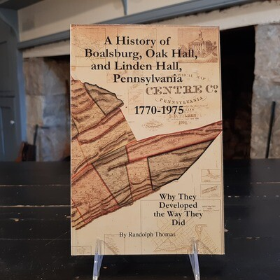 A History of Boalsburg, Oak Hall, and Linden Hall Pennsylvania