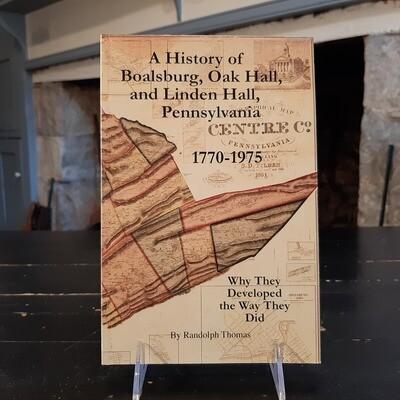 A History of Boalsburg, Oak Hall, and Linden Hall Pennsylvania