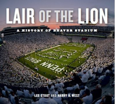 Lair of the Lion - A History of Beaver Stadium