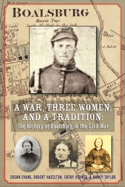 A War, Three Women, and a Tradition: The History of Boalsburg in the Civil War