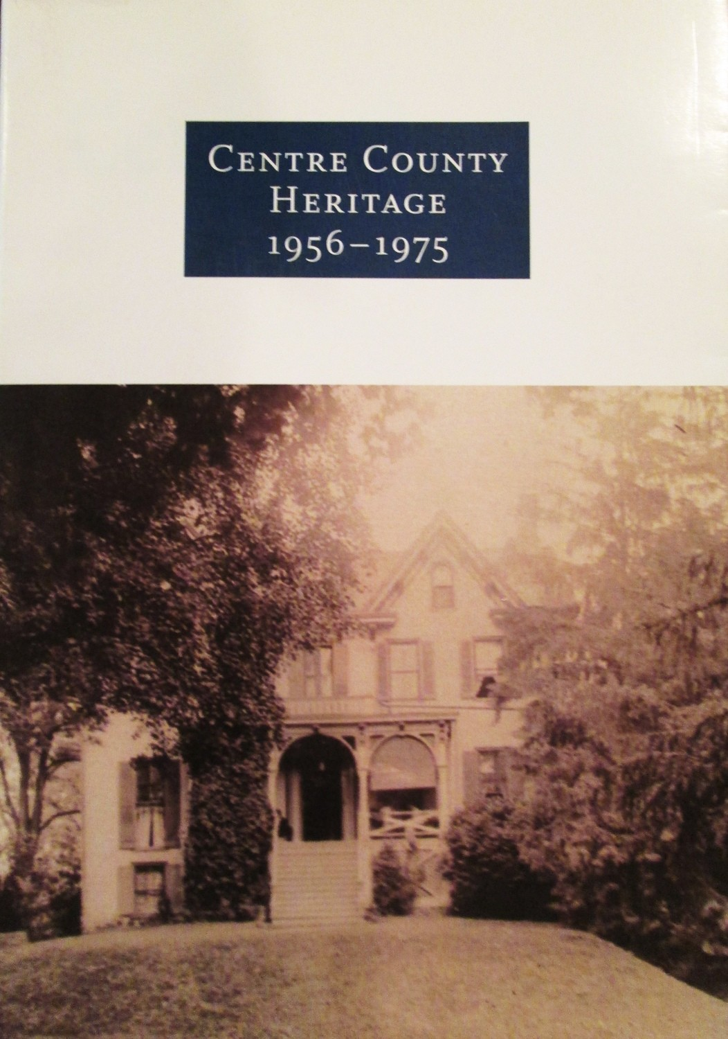 Centre County Heritage 1956-1975