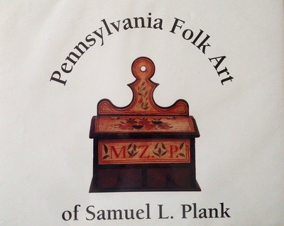 Pennsylvania Folk Art of Samuel L. Plank