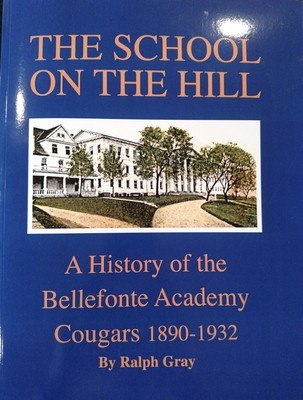 The School on the Hill - A History of the Bellefonte Academy Cougars