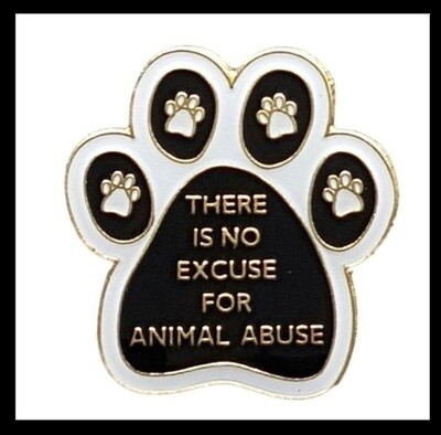 'THERE IS NO EXCUSE FOR ANIMAL ABUSE' PIN BADGES