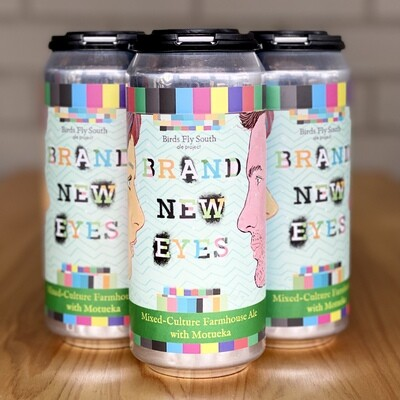 Birds Fly South Brand New Eyes Mixed-Culture Farmhouse Ale (4pk)