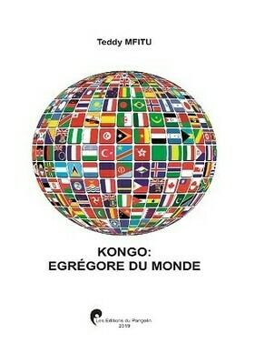 KONGO, ÉGRÉGORE DU MONDE