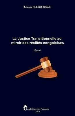 LA JUSTICE TRANSITIONNELLE AU MIROIR DES RÉALITÉS CONGOLAISES
