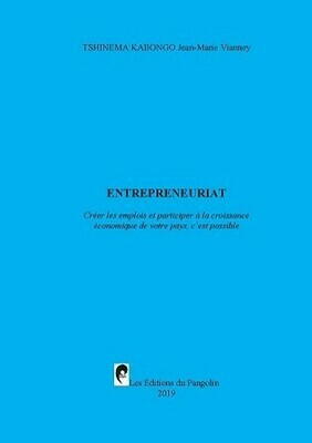 Entrepreneuriat   Créer les emplois et participer à la croissance économique de votre pays, c'est possible