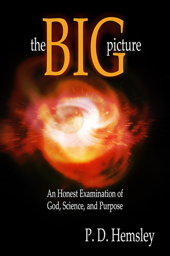 The Big Picture: An Honest Examination of God, Science, and Purpose (Paperback)