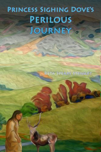 Princess Sighing Dove's Perilous Journey (eBook)
