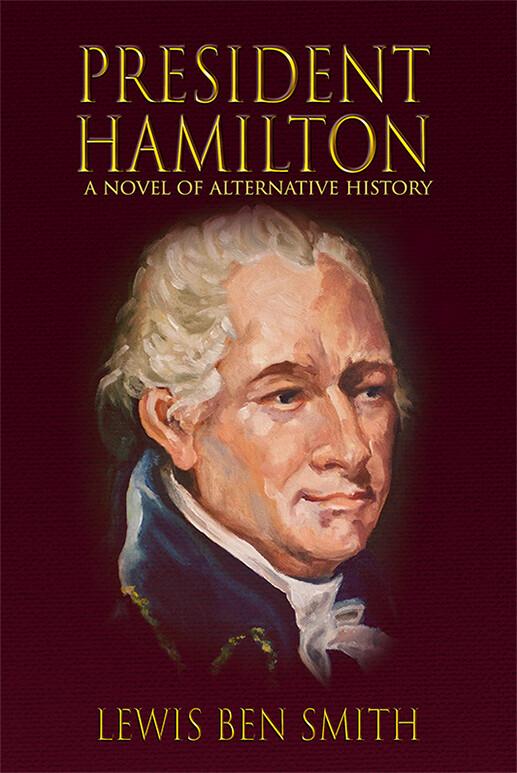 President Hamilton: A Novel of Alternative History (Paperback)