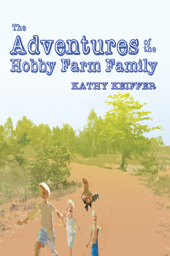 The Adventures of the Hobby Farm Family (eBook)