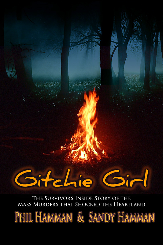 Gitchie Girl: The Survivor's Inside Story of the Mass Murders that Shocked the Heartland (Paperback)*