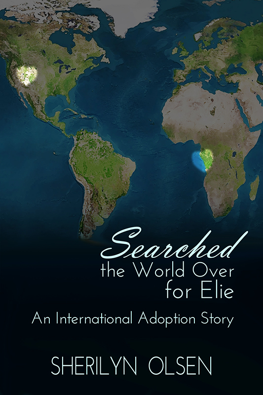 Searched the World Over for Elie: An International Adoption Story (Paperback)