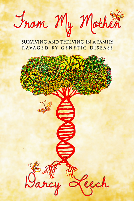 From My Mother: Surviving and Thriving in a Family Ravaged by Genetic Disease (eBook)