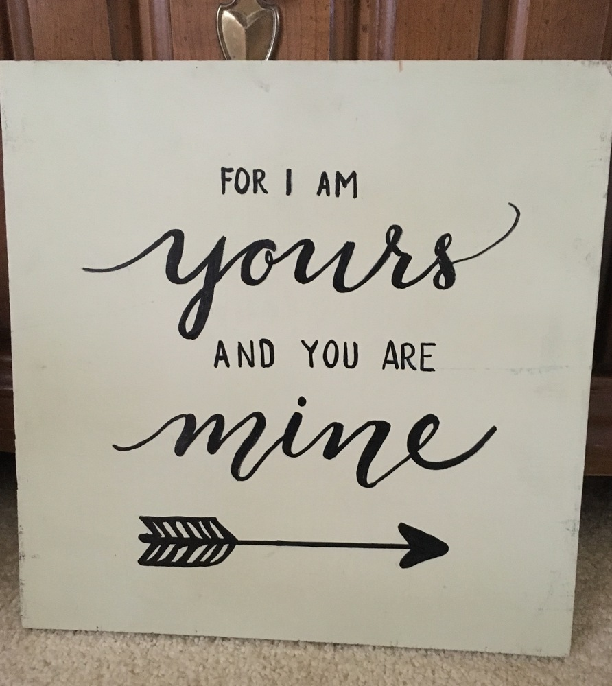 FOR I AM YOURS AND YOU ARE MINE Decorative Sign