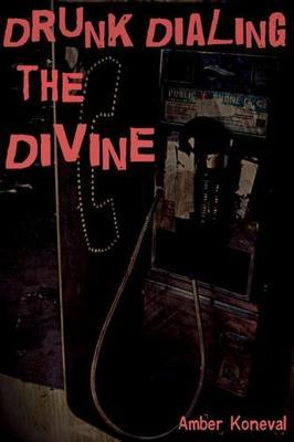 Drunk Dialing the Divine (Paperback)*