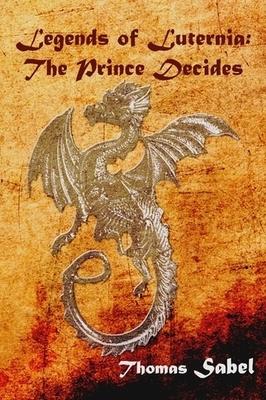 Legends of Luternia: The Prince Decides (eBook)