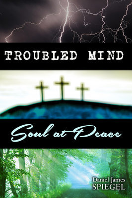 Troubled Mind, Soul at Peace (Paperback)