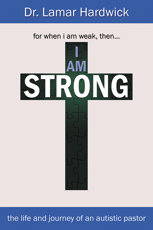 I Am Strong: The Life and Journey of an Autistic Pastor (eBook)