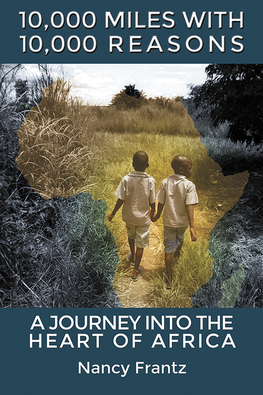 10,000 Miles With 10,000 Reasons: A Journey Into the Heart of Africa (Paperback)