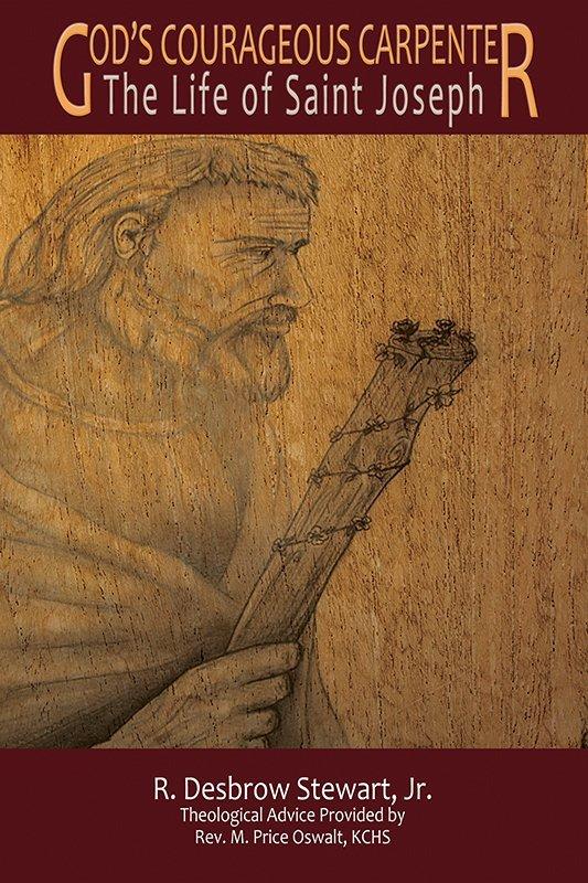 God's Courageous Carpenter: The Life of Saint Joseph (eBook)
