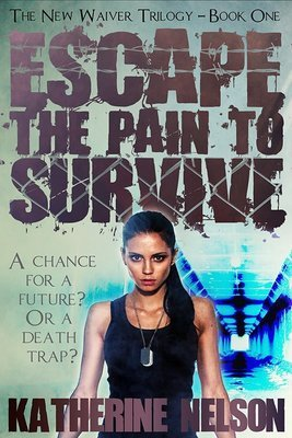 Escape the Pain to Survive [Book One - The New Waiver Trilogy] (eBook)