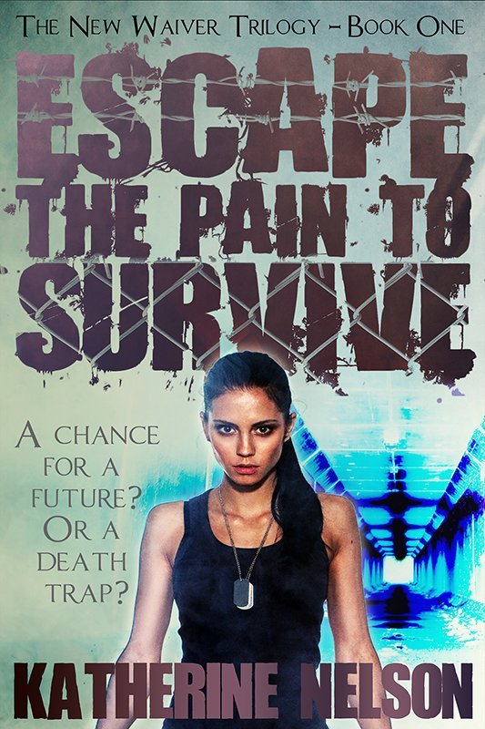 Escape the Pain to Survive [Book One - The New Waiver Trilogy] (Paperback)