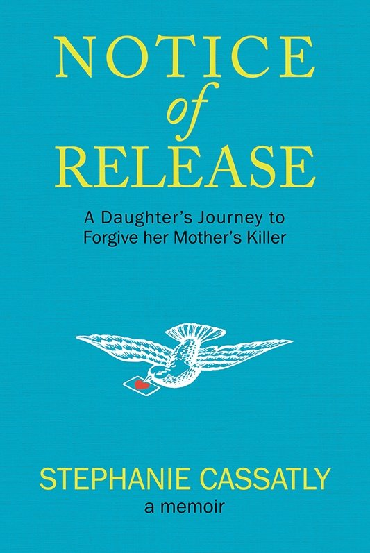 Notice of Release: A Daughter's Journey to Forgive her Mother's Killer (eBook)