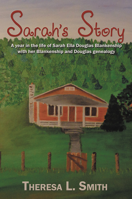 Sarah's Story: A year in the life of Sarah Ella Douglas Blankenship with her Blankenship and Douglas genealogy (Paperback)