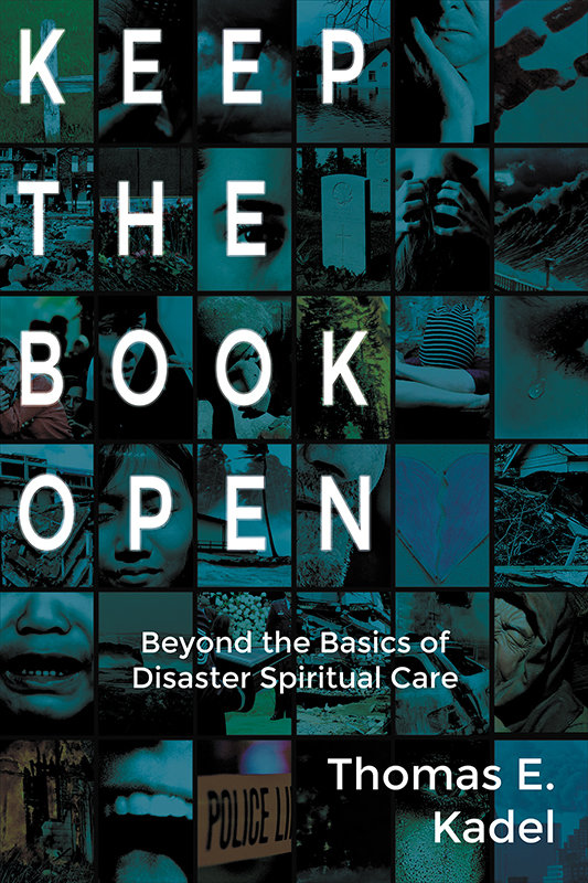 Keep the Book Open: Beyond the Basics of Disaster Spiritual Care (Paperback)
