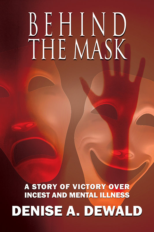 Behind the Mask: A Story of Victory Over Incest and Mental Illness (Paperback) **