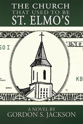 The Church That Used to Be St. Elmo's (Paperback)