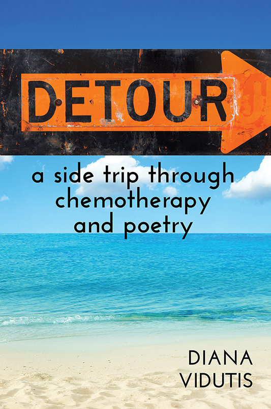 Detour: A Side Trip Through Chemotherapy and Poetry (Paperback)