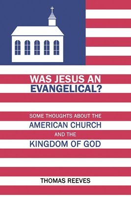 Was Jesus an Evangelical? (Paperback)