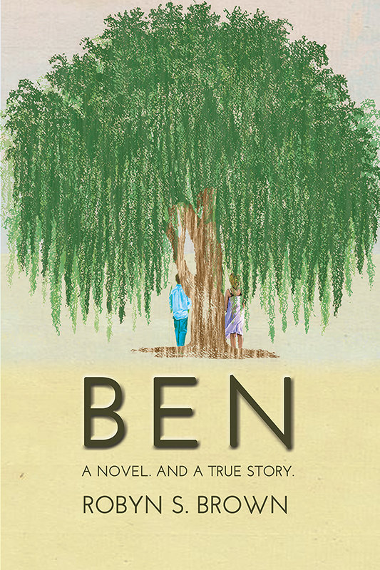BEN. A Novel. And a True Story. (eBook)