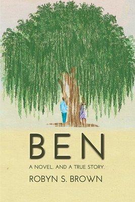 BEN. A Novel. And a True Story. (Paperback)