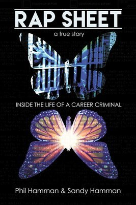 Rap Sheet: Inside the Life of a Career Criminal (Paperback)*