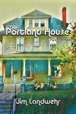 The Portland House: a '70s Memoir (eBook)*