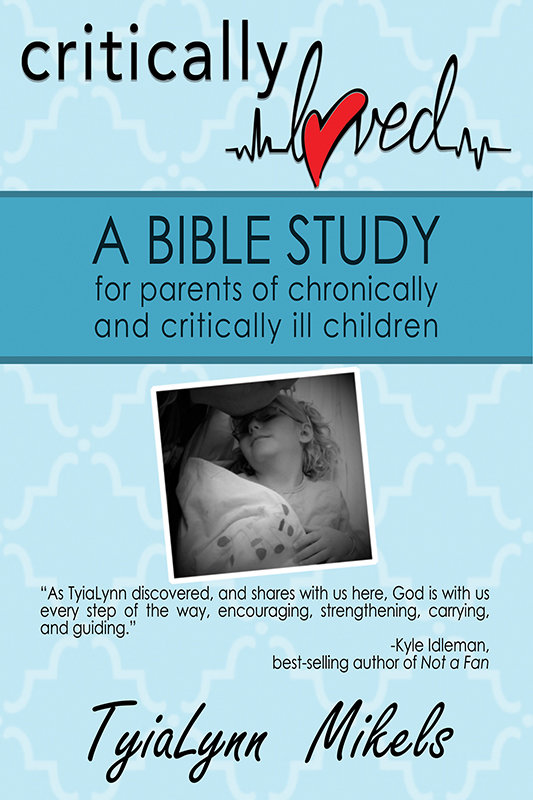 Critically Loved: A Bible Study for Parents of Chronically and Critically Ill Children (Paperback)