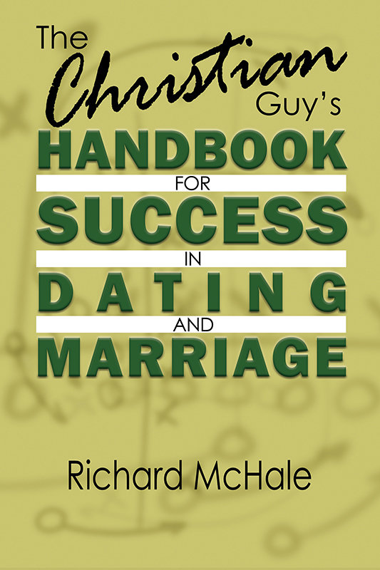 The Christian Guy's Handbook for Success in Dating and Marriage  (Paperback)