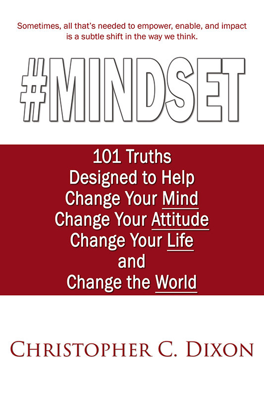 #MINDSET: 101 Truths Designed to Help Change Your Mind, Change Your Attitude, Change Your Life, and Change the World (Paperback)